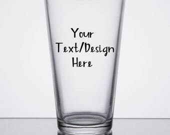CUSTOMIZED pint glasses - YOUR OWN text/design
