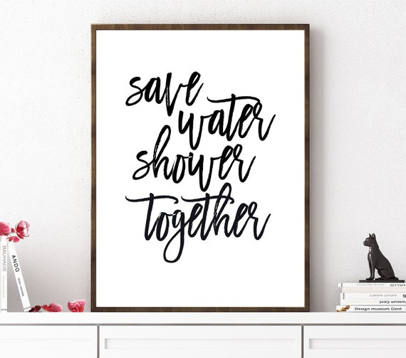 Save Water Shower Together Bathroom Print Funny Bathroom