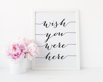 """PRINTABLE Art """"Wish You Were Here"""" Print,  In Loving Memory Wedding Table Sign, Reception Memorial Table, Calligraphy Digital Download"""