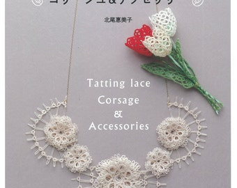 Tatting Lace Corsage and Accessories Japanese Craft Book race Tatting race corsage Accessories flower Lesson book