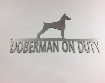 Doberman On Duty Metal Sign - Beware of Dog - Guard Dog Wall Fence Sign or Wall Art Dobermans on Duty, Black