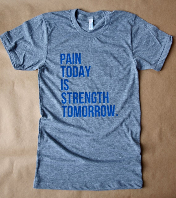 pain today is strength tomorrow unisex tee