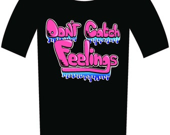 Don't Catch Feelings Adult Short Sleeve Shirts