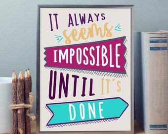 It Always Seems Impossible Until It's Done// Encouragement Print // Motivational // Digital Print // Wall Typography // Printable Art