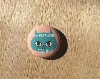 The Future is Feline Cat Pin / Resistance Cat Pin / Resistance Kitty Pins / Resistance Cat Pins / Resistance Buttons / Resistance Cat Button