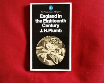 J.H. Plumb - England in the Eighteenth Century (Pelican Books 1981)