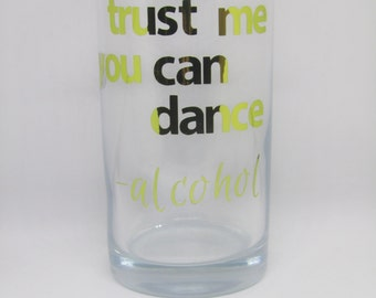 Trust Me You Can Dance Hi Ball Glass
