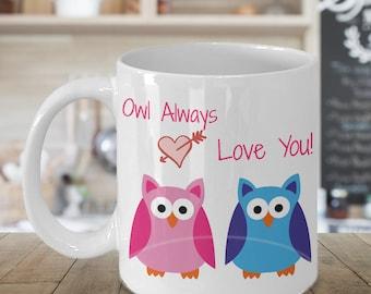 Owl Always Love You Valentines Coffee Mug, Valentines Gift, Valentines Day Gift, Valentines Mug, Valentines Day Mug, Funny Valentines Gift