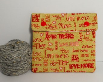 Circular Needle Case or Notions case for Knitting/ Crochet/ Fiber Arts/ Sewing; Love More Fabric
