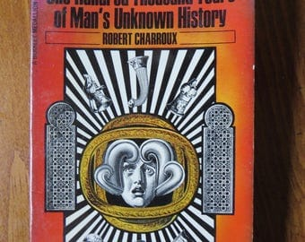 One Hundred Thousand Years of Mans Unknown History by Robert Charroux