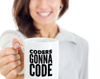 Coder Mug - Coder Gift - Coders Gonna Code Coffee Mug Ceramic Tea Cup - Gifts for Coders