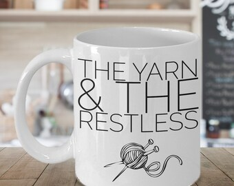 Knitter Mug Knitter Gift - The Yarn and the Restless Funny Knitting Mug Ceramic Coffee Cup - Gift for Knitters I Love Knitting Tea Mug