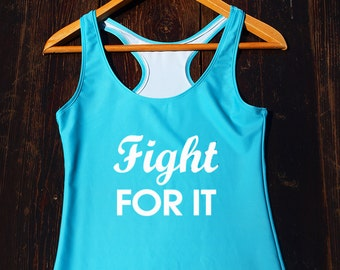 Fight for It Top, motivational workout top, motivational shirt, motivational tshirt, workout tank top, workout shirt, gym tank top,gym shirt