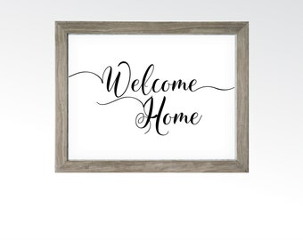 Welcome Home Sign - Printable Digital Art - Instant Download Multiple Sizes - Wall Decor Saying Quote - Simple Fun Script - Black and White