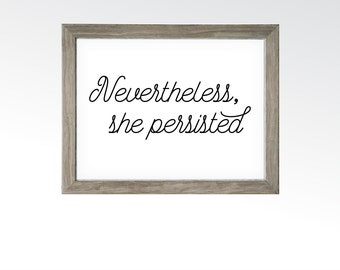 Nevertheless She Persisted Sign - I'm with Her - Protest Quote Saying - Women's Rights - Political Liberal Art - INSTANT DOWNLOAD digital