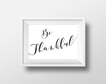 Be Thankful 16x20 print. Home print for wall decoration