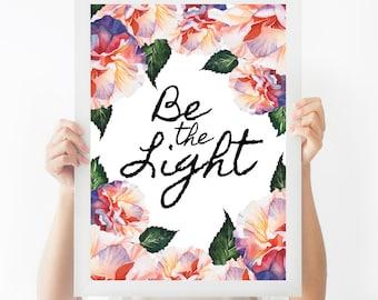 Be The Light || Printable Wall Art, Printable Quote, Downloadable Print