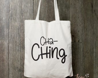 Cha-Ching Tote Bag, Fun Tote Bag, Full Cotton Tote Bag, Market Bag, Carry all tote, Custom Tote Bag