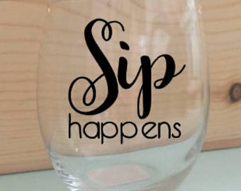 Sip Happens Wine glass. Quoted 15oz Stemless wine glass- Stemless wine glasses for her- Wine Life- Wine Lovers- mother's day gifts