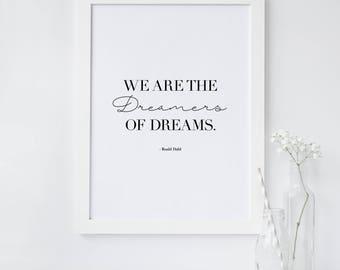 Roald Dahl Quote Print - Inspirational Dreamer Quote Print - Motivational Quote Print - Typography Print - Monochrome Typography Wall Art