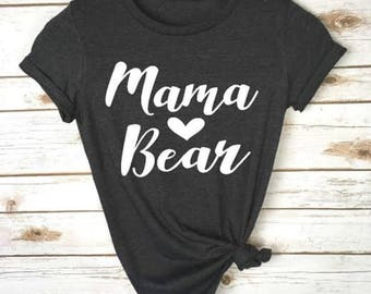 Mama Bear Shirt - Mama Bear Tee- Mama Shirt- Bear Shirt- Mom Shirt - Shirt For Mom - Gift For Mom - Mother's Day Shirt - Mother's Day Tee