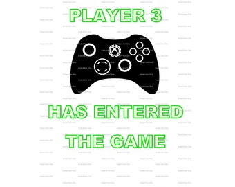 Player 3 Has Entered The Game, Xbox, Geeky, Funny Baby, INSTANT Download, Printable Iron On Transfer, JPEG, Digital, T shirt, Onesie