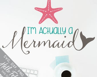 Mermaid Svg, Mermaid Tail Svg, I'm Atcually A Mermaid Svg, Dxf, Jpg, Svg files for Cricut, Svg files for Silhouette, Vector Art, Clip Art