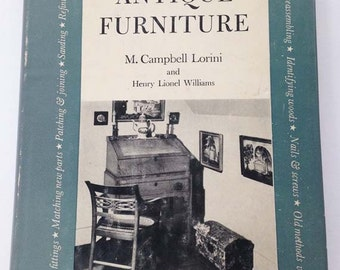 How to Restore Antique Furniture by M. Campbell Lorini and Henry Lionel Williams - First Edition 1949 Hardcover with Dustjacket