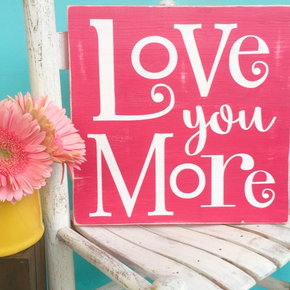 Love you more sign. Valentines Day Decor Rustic Love sign Anniversary gift. Kids Room Decor. Wedding Gift Typography Collage wall