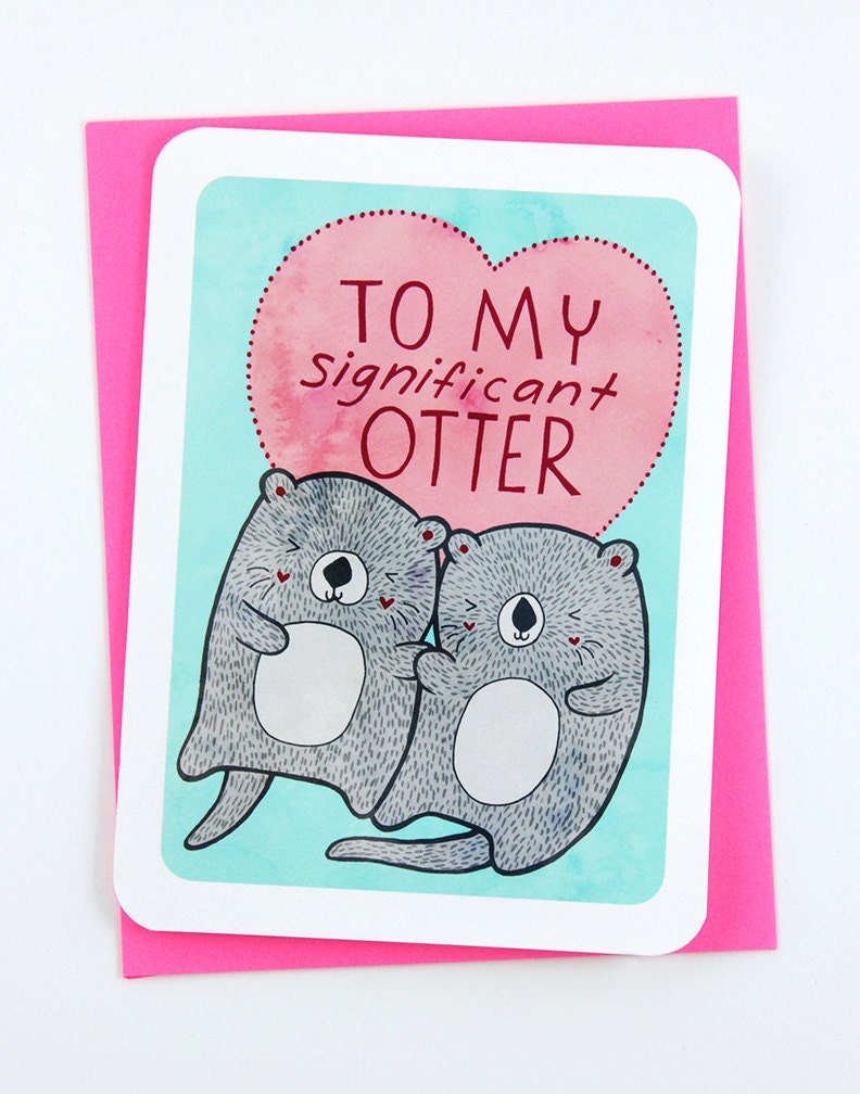 To My Significant Otter Valentines day card funny i love you – Valentine Day Cards for Girlfriend