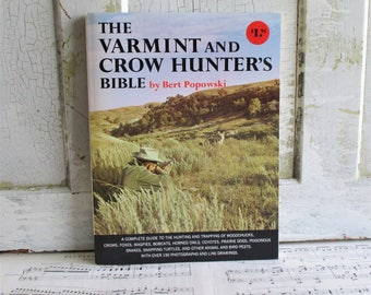 The Varmint and Crow Hunter's Bible by Bert Popowski - Vintage Book - Dated 1962