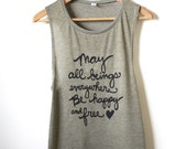 Yoga Tank Top, May all beings everywhere be happy and free, Yoga Quote Shirt, MADE TO ORDER
