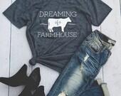 Dreaming Of A Farmhouse T Shirt