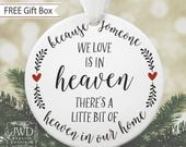 Memorial Ornament Because Someone We Love Is In Heaven Christmas Ornament Memorial Gift Custom Sympathy Gift In Loving Memory  #OR1601