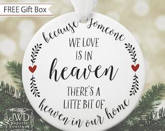 Memorial Ornament Because Someone We Love Is In Heaven Christmas Ornament Memorial Gift Custom Sympathy Gift In Loving Memory  #OR1703