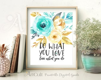 """Printable artwork, digital download, inspirational quote """"Do what you love. Love what you do"""" wall Art for home decoration, ArtCult"""