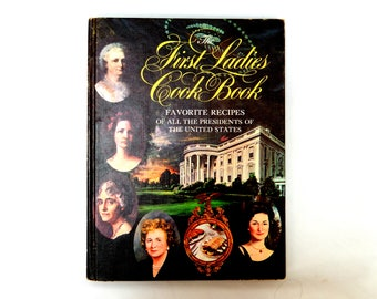 The First Ladies Cook Book, 1966 edition, Favorite Recipes of all the Presidents of the United States, historical cook book, illustrated