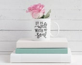 It is Well with my Soul Mug | Inspirational Gifts, Christian Gifts, Bridesmaid Gift, Bible Mug, Christian Mug, Farmhouse Mug, Cute Mug