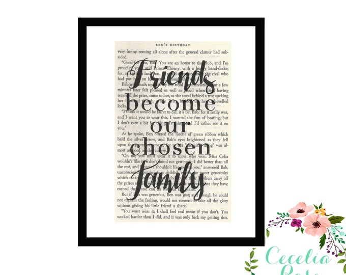 Friends Become Our Chosen Family Inspirational Quote Upcycled Vintage Book Page Art Box Frame or Print Farmhouse Style