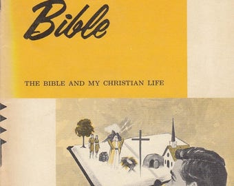 Know Your Bible: The Bible and My Christian Life 1961 Study Guide Walden Howard