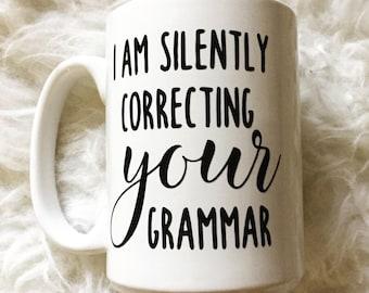 I am silently correcting your grammar mug | Gift | Professor | Teacher | Speech | Learning | Educator | Kids | Teacher  Day | Coffee | Quote