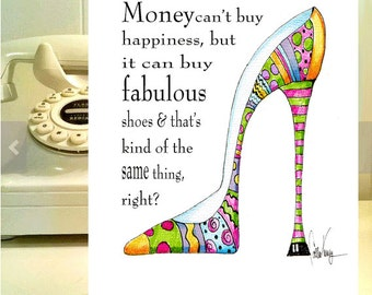 High Heel art, funny women birthday card, birthday card for friend, shoe humor quote, art, print,  birthday card with shoe, fabulous heels,