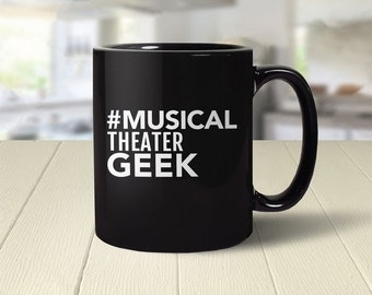 Musical Theater Mug | Theatre Gift, Broadway Musical Theater Lover Gift, musical gift for singer, broadway mug, geek coffee mug, coffee cup