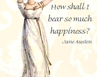 "Jane Austen Quotes ""How Shall I Bear So Much Happiness?"" Pride and Prejudice. Lizzie. Darcy. Jane Austen Card. Postcard. Gift For Her."