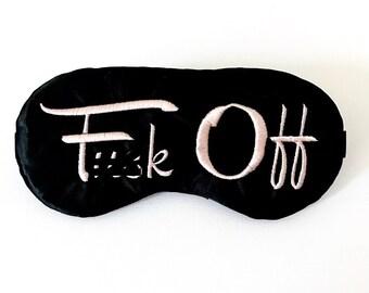 F*uck Off satin sleep mask MATURE!!!