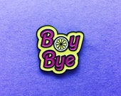 Boy Bye / Feminism / Women's rights / Enamel Pin / Beyonce / Lemonade