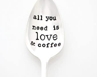 All You Need is Love & Coffee. Hand Stamped Vintage Coffee Spoon by Milk and Honey ®