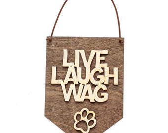 Live Laugh Wag - Dog Lover Gifts - Love Laughter - Dog Sign - Engraved Dog Sign - Dog Wall Decor - New Puppy Sign - Mans Best Friend
