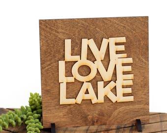 Live Love Lake Sign - Lake House Signs - Lake House Decor - Lake House Art - Rustic Cabin Decor - Lake Life - Gifts for Him - Wood Sign