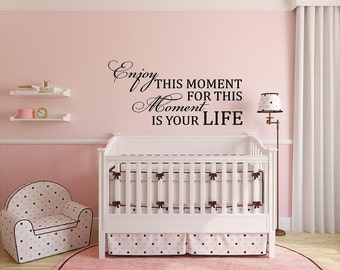 Enjoy this Moment for this Moment is your life-Vinyl Wall Decal Lettering Dining Room Kitchen Quote-Made in America